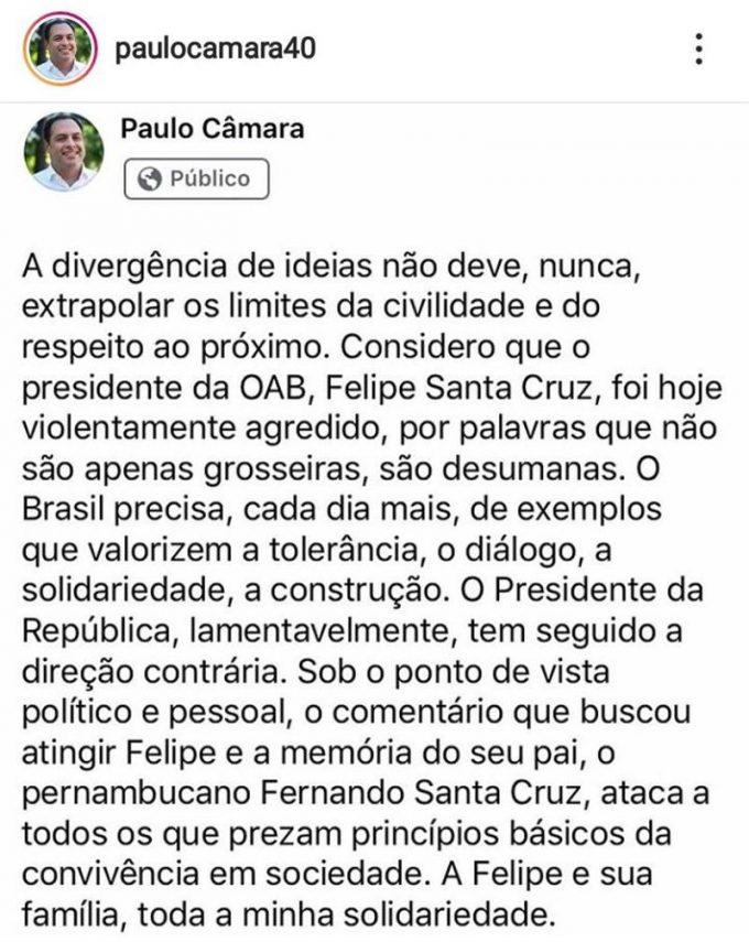 Paulo Câmara repudia citação de Bolsonaro ao presidente da OAB — © Reprodução/Instagram